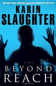 Beyond Reach by Karin Slaughter