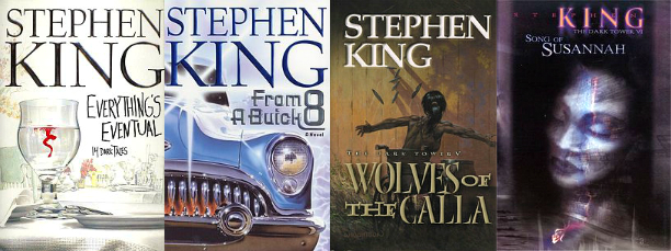 Everything's Eventual, From a Buick 8, The Dark Tower V: The Wolves of the Calla, The Dark Tower VI: Song of Susannah