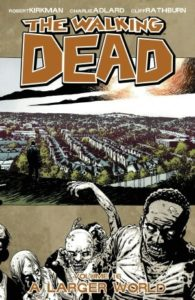 The Walking Dead, Vol 16: A Larger World