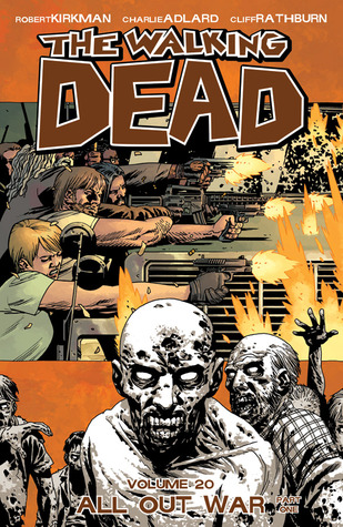 The Walking Dead: Volume 20: All Out War Part 1