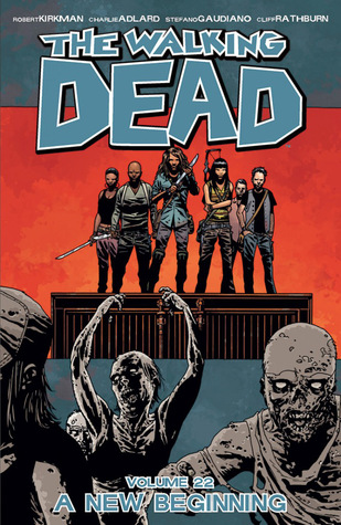 The Walking Dead, Volume 22: A New Beginning