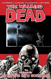 The Walking Dead, Vol. 23: Whispers Into Screams by Robert Kirkman