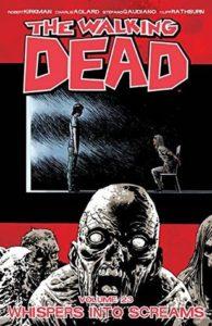 The Walking Dead, Vol. 23: Whispers Into Screams by Robert Kirkman